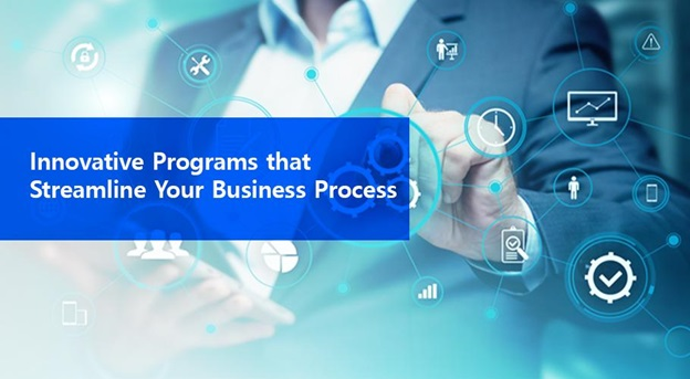5 Innovative Programs that Streamline Your Business Process